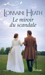 Lorraine Heath - La saison du péché Tome 1 : Le miroir du scandale.