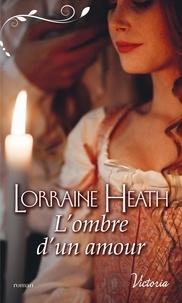 Lorraine Heath - La saison du péché Tome 2 : L'ombre d'un amour.