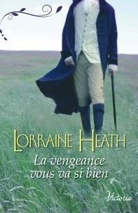 Lorraine Heath - La vengeance vous va si bien.