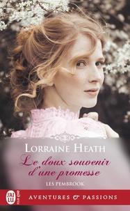 Lorraine Heath - Les Pembrook Tome 1 : Le doux souvenir d'une promesse.