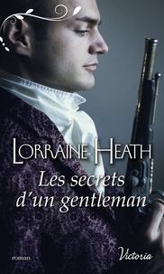 Lorraine Heath - Les secrets d'un gentleman.