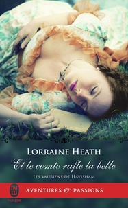 Lorraine Heath - Les vauriens de Havisham Tome 2 : Et le comte rafle la belle.