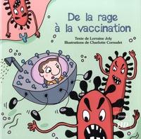 Lorraine Joly et Charlotte Cornudet - De la rage à la vaccination.
