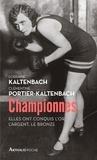 Lorraine Kaltenbach et Clémentine Portier-Kaltenbach - Championnes - Elles ont conquis l'or, l'argent, le bronze.