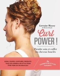 Lorraine Massey et Michele Bender - Curl Power ! - Coiffer et prendre soin des cheveux bouclés.