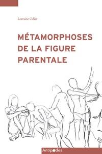 Lorraine Odier - Métamorphoses de la figure parentale - Analyse des discours de l'école des parents de Genève (1950 à 2010).
