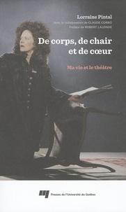 Lorraine Pintal - De corps, de chair et de coeur - Ma vie et le théâtre.
