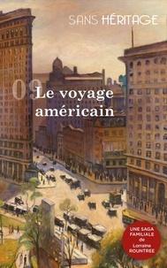 Lorraine Rountree - Sans Héritage 9 : Sans Héritage volume 9 : Le voyage américain.