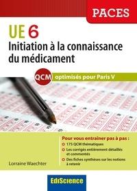 Lorraine Waechter - Initiation à la connaissance du médicament UE 6 - Optimisé Paris V.