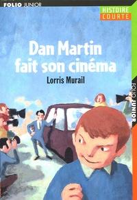 Lorris Murail - Dan Martin fait son cinéma.
