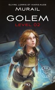 Lorris Murail et Marie-Aude Murail - Golem Level - Tome 2.