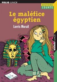 Lorris Murail - Le maléfice égyptien.