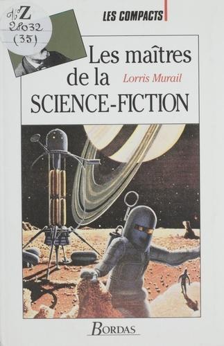 Lorris Murail - Les maîtres de la science-fiction.