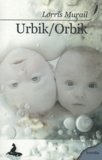 Lorris Murail - Urbik/Orbik.