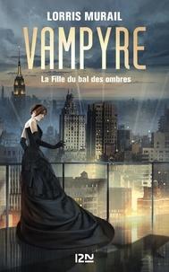 Ebook epub file téléchargement gratuit Vampyre  - La fille du bal des ombres