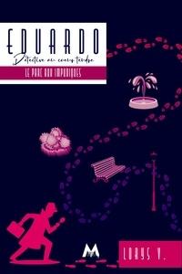 Lorys V - Eduardo : Détective au coeur tendre Tome 2 : Le parc aux impudiques.