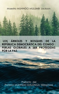 Livre publier Son - Los árboles y bosques de la república democrática del congo - perlas globales a ser protegidas por la paz..