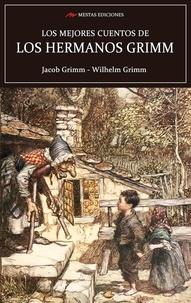 Los Hermanos Grimm - Los mejores cuentos de los hermanos Grimm - Cuentos.