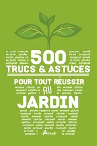 500 trucs et astuces pour tout réussir au jardin.pdf