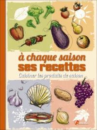 Losange - A chaque saison ses recettes - Cuisiner les produits de saison.