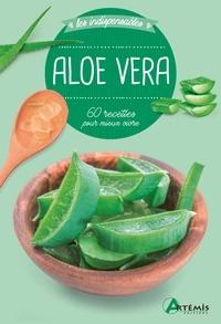 Losange - Aloe Vera - 60 recettes pour mieux vivre.