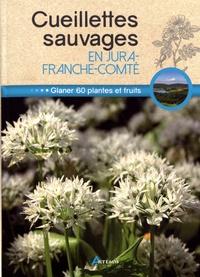 Losange et Philippe Chavanne - Cueillettes sauvages en Jura-Franche-Comté - 60 plantes et fruits à glaner.