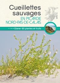 Losange et Philippe Chavanne - Cueillettes sauvages en Picardie-Nord-Pas-de-Calais - 60 plantes et fruits à glaner.