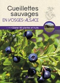 Losange et Philippe Chavanne - Cueillettes sauvages en Vosges-Alsace - 60 plantes et fruits à glaner.