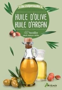 Losange - Huile d'olive, huile d'argan - 60 recettes pour mieux vivre.