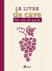 Le livre de cave- Mes vins de garde -  Losange |
