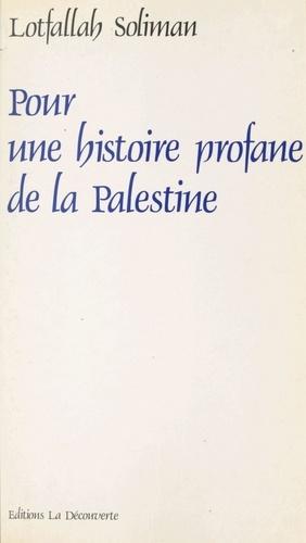 Pour une histoire profane de la Palestine