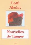 Lotfi Akalay - Nouvelles de Tanger.
