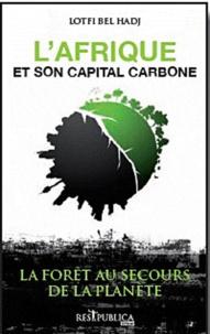 Lotfi Bel Hadj - L'Afrique et son capital carbone - La forêt au secours de la planète.