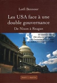 Lotfi Bennour - Les USA face à une double gouvernance - De Nixon à Reagan.