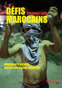 Lotfi Chawqui - Défis marocains - Mouvements sociaux contre capitalisme prédateur.