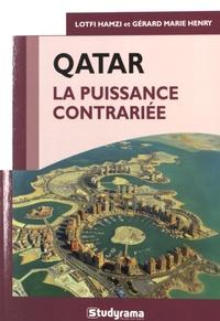 Lotfi Hamzi et Gérard Marie Henry - Qatar - La puissance contrariée.