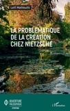 Lotfi Mathlouthi - La problématique de la création chez Nietzsche.