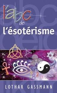 Lothar Gassmann - L'abc de l'ésotérisme.