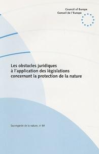 Lothar Gündling - Les obstacles juridiques à l'application des législations concernant la protection de la nature.