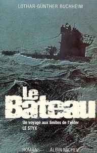 Lothar-Günther Buchheim - Le Bateau - Un voyage aux limites de l'enfer, roman.