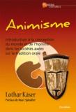 Lothar Käser - Animisme - Introduction à la conception du monde et de l'homme dans les sociétés axées sur la tradition (orale), à l'usage des agents de coopération et des envoyés d'Eglise outre-mer.