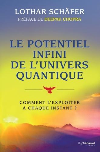 Le potentiel infini de l'univers quantique - Format ePub - 9782813211071 - 14,99 €