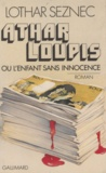 Lothar Seznec - Athar Loupis ou l'enfant sans innocence.