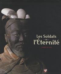 Lothar von Falkenhausen et Alain Thote - Les Soldats de l'éternité - L'armée de Xi'an.