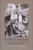 Lotte Buch Segal - No Place for Grief - Martyrs, Prisoners, and Mourning in Contemporary Palestine.