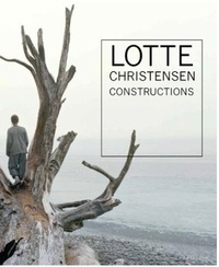 Lotte Christensen - Lotte Christensen : constructions.