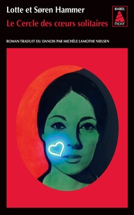 Lotte Hammer et Soren Hammer - Le cercle des coeurs solitaires.