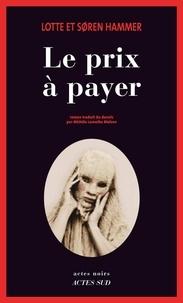 Lotte Hammer et Soren Hammer - Le prix à payer.