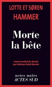 Lotte Hammer et Soren Hammer - Morte la bête.