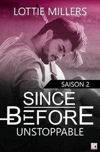 Lottie Millers - Since Before - Saison 2 - Unstoppable.